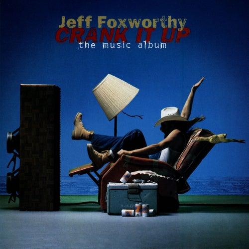 Crank It Up - The Music Album by Jeff Foxworthy
