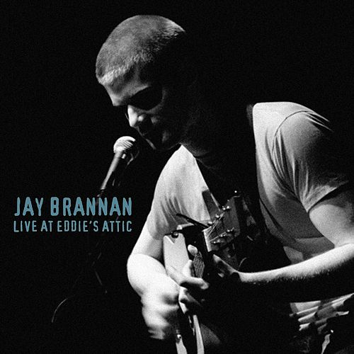 Live At Eddie's Attic by Jay Brannan
