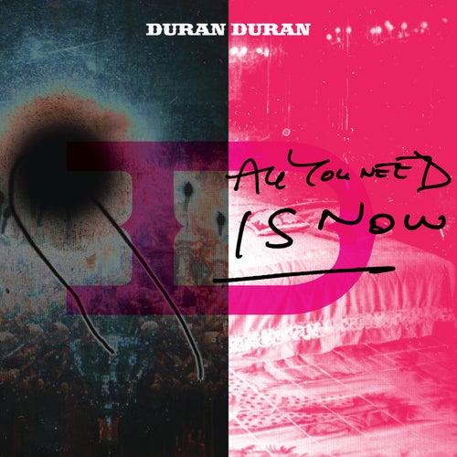 All You Need Is Now von Duran Duran