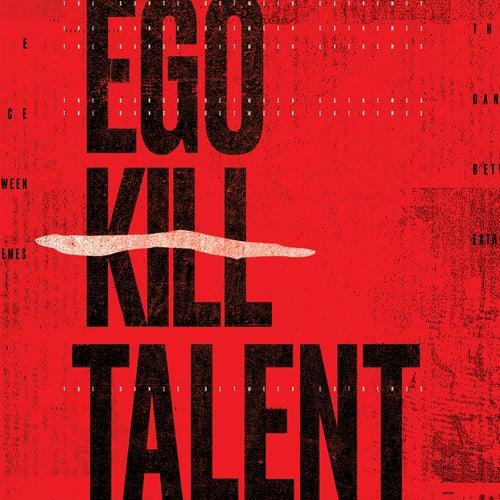 The Dance Between Extremes de Ego Kill Talent