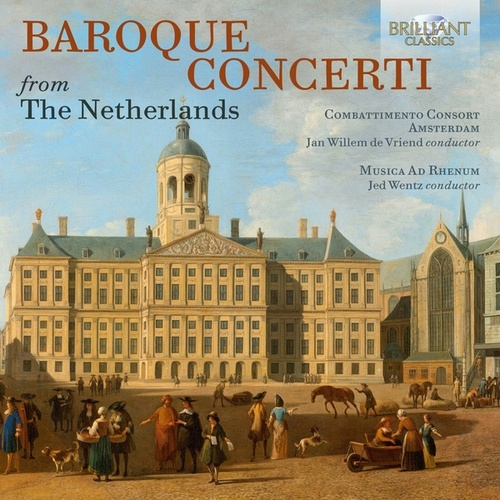 Baroque Concerti from The Netherlands by Musica Ad Rhenum