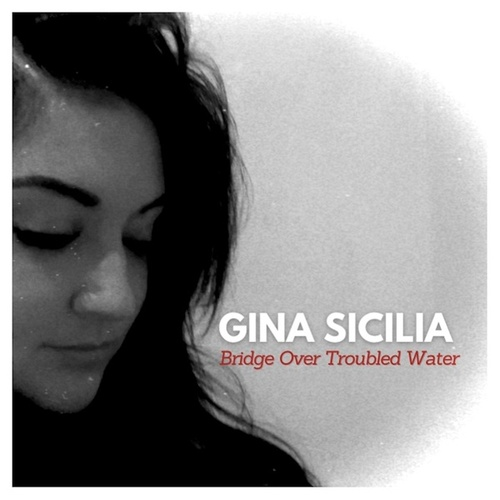 Bridge Over Troubled Water de Gina Sicilia