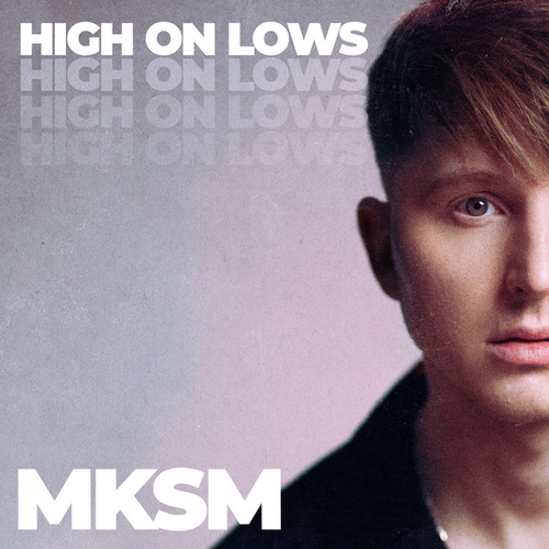 High on Lows by Mksm
