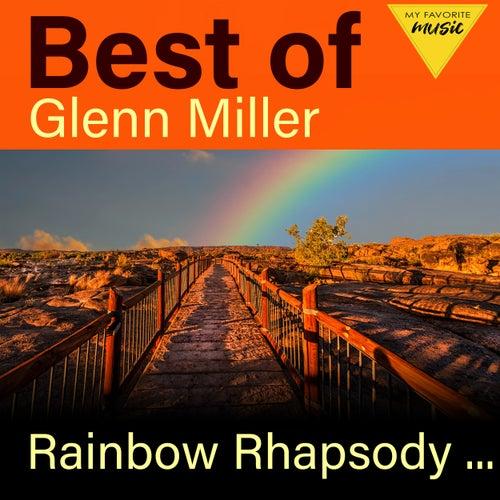 Rainbow Rhapsody - Best of Glenn Miller by Glenn Miller