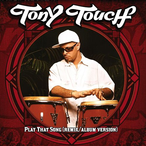 Play That Song de Tony Touch