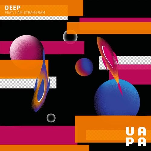 Deep (feat. I Am Stramgram) by VAPA
