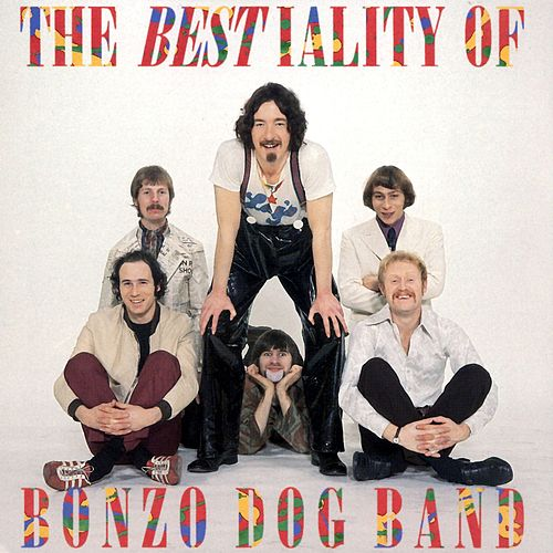 The Bestiality Of Bonzo Dog Band by Bonzo Dog Band