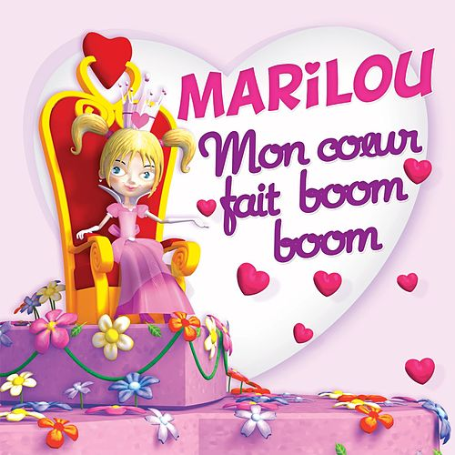 Mon Coeur Fait Boom Boom de Marilou