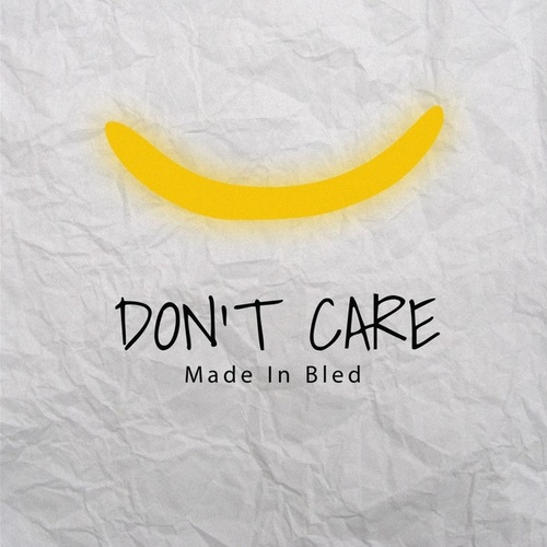 Don't Care by Made in Bled