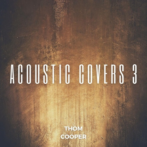 Acoustic Covers 3 by Thom Cooper
