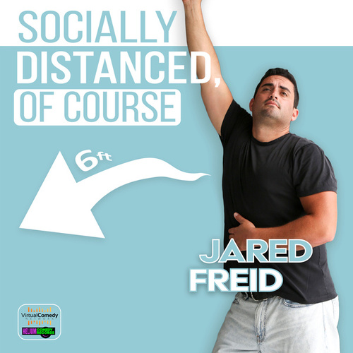 Socially Distanced, Of Course by Jared Freid