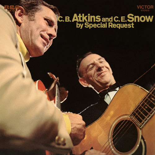 C. B. Atkins and C. E. Snow by Special Request by Chet Atkins