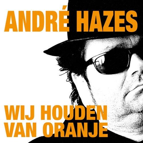 Wij Houden Van Oranje by André Hazes