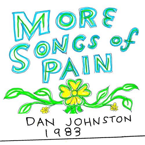 More Songs of Pain de Daniel Johnston