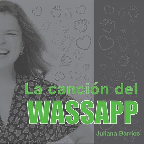 La Canción del Wassapp by Juliana Barrios