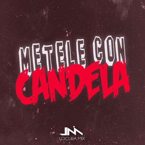 Metele Con Candela (Remix) von Locura Mix