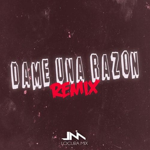 Dame Una Razon (Remix) von Locura Mix
