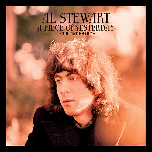 A Piece of Yesterday - The Anthology de Al Stewart