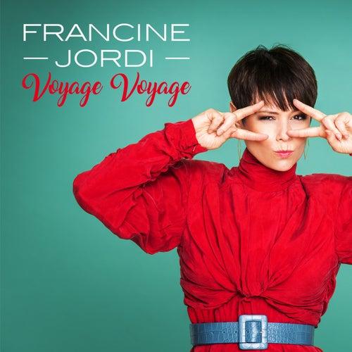 Voyage voyage by Francine Jordi