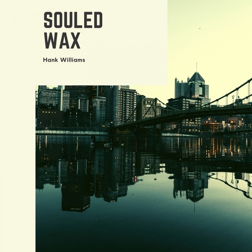 Souled Wax by Hank Williams