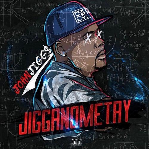 Jigganometry by John Jigg$