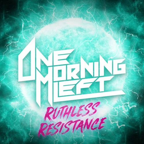 Ruthless Resistance by One Morning Left