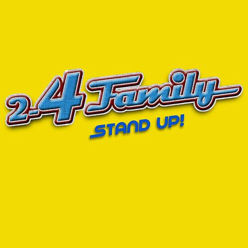 Stand Up by 2-4 Family