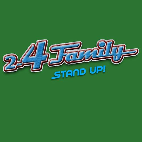 Stand Up (Summer Mix) by 2-4 Family