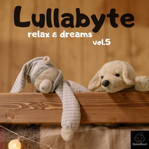 Relax and Dreams, Vol. 5 by Lullabyte