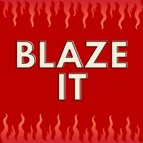 Blaze It by Various Artists