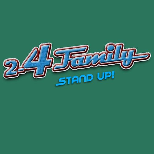 Stand Up (One Love Remix) by 2-4 Family