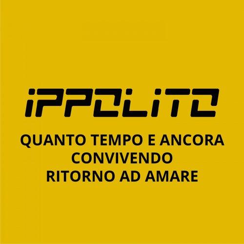 Quanto tempo e ancora / Convivendo / Ritorno ad amare by Ippolito