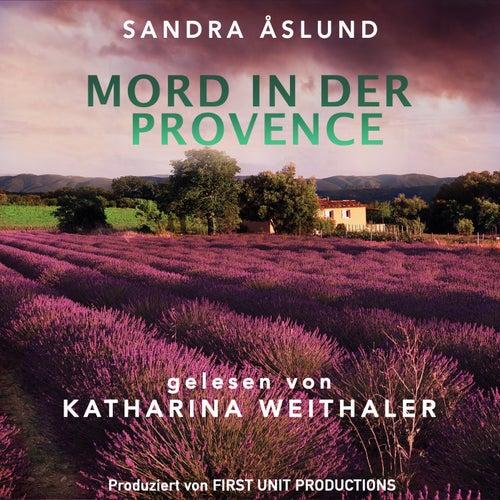 Mord in der Provence (Kommissarin Hannah Richter ermittel in ihrem ersten Fall) von Sandra Åslund