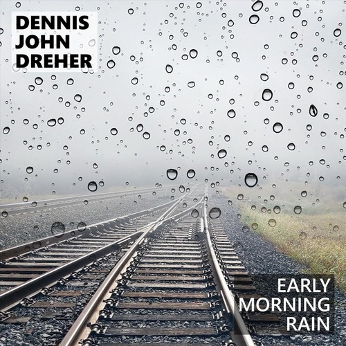 Early Morning Rain by Dennis John Dreher