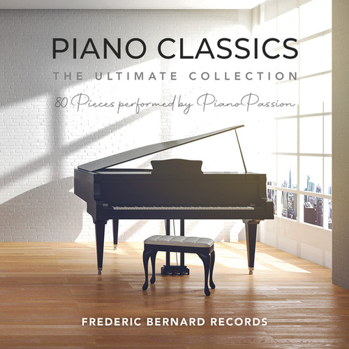 Piano Classics - the Ultimate Collection by Frederic Bernard