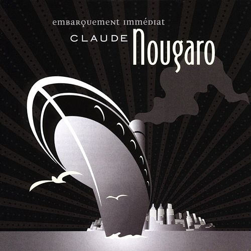 Embarquement Immediat de Claude Nougaro