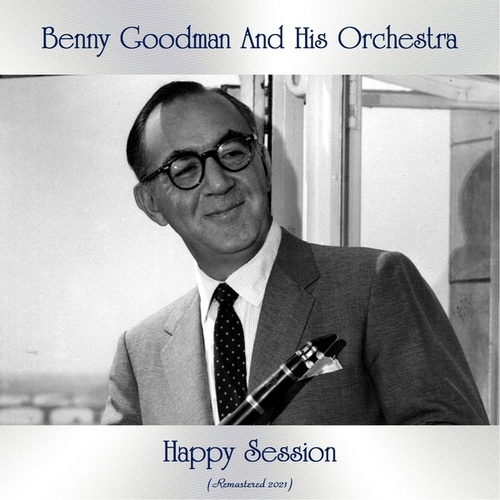 Happy Session (Remastered 2021) fra Benny Goodman