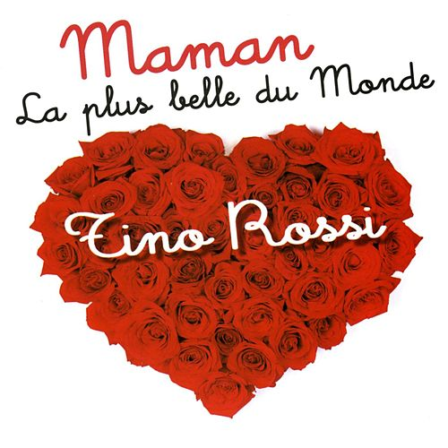 Maman La Plus Belle Du Monde de Tino Rossi