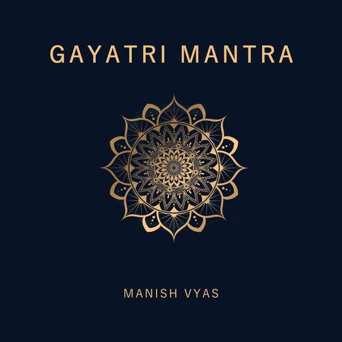 Gayatri Mantra by Manish Vyas