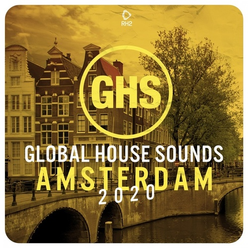 Global House Sounds - Amsterdam 2020 von Various Artists