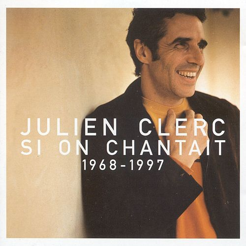 Si on chantait : 1968-1997 de Julien Clerc