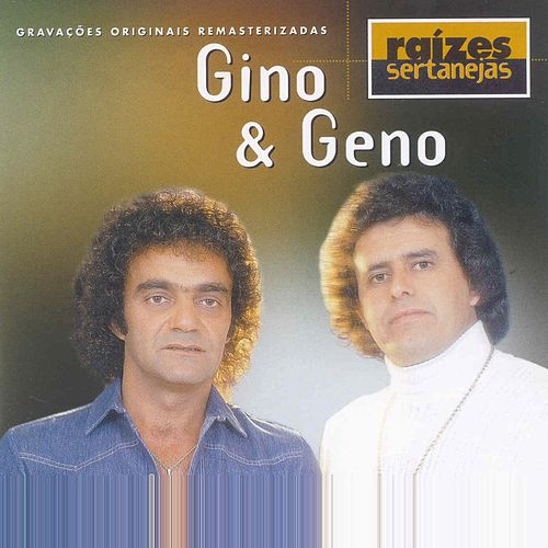 Raizes Sertanejas de Gino E Geno