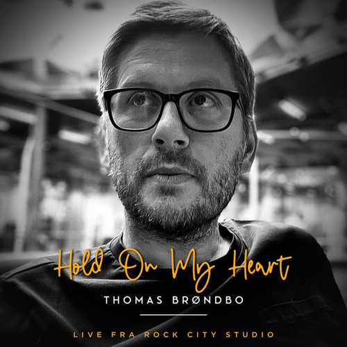 Hold on My Heart (Live) von Thomas Brøndbo