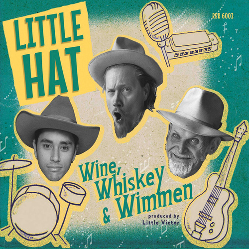 Wine, Whiskey & Wimmen de Little Hat