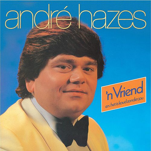 N Vriend by André Hazes