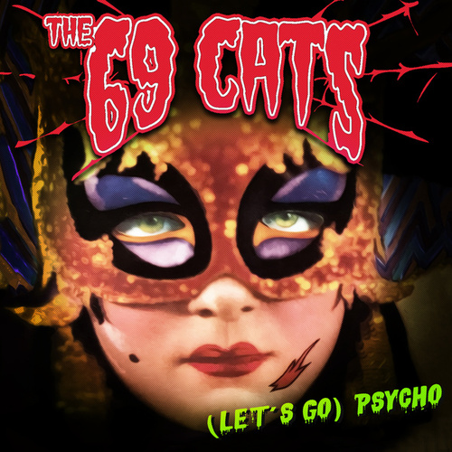 (Let's Go) Psycho by The 69 Cats