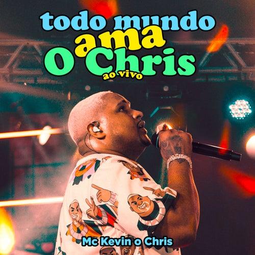 Todo Mundo Ama O Chris (Ao Vivo) fra Mc Kevin o Chris