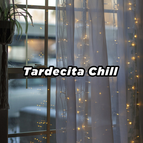Tardecita Chill de Various Artists
