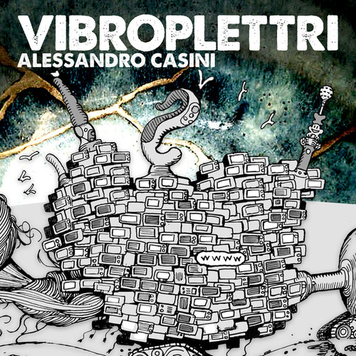 Vibroplettri by Alessandro Casini