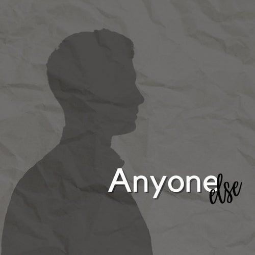 Anyone Else by Ana Francisca Sampaio Novais